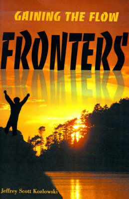 Fronters: Gaining the Flow by Jeffrey Scott Kozlowski image