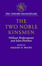 The Oxford Shakespeare: The Two Noble Kinsmen by William Shakespeare image