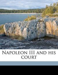 Napoleon III and His Court by Imbert De Saint Amand