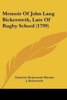 Memoir Of John Lang Bickersteth, Late Of Rugby School (1799) by Charlotte Bickersteth Wheeler image