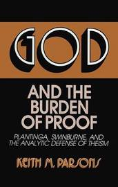 God And The Burden Of Proof by Keith M Parsons image