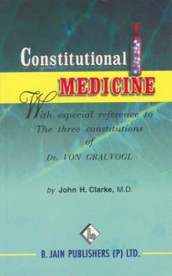 Constitutional Medicine by John Henry Clarke