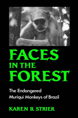 Faces in the Forest by Karen B Strier