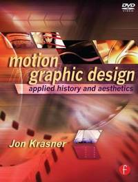 Motion Graphic Design: Applied History and Aesthetics by Jon Krasner image