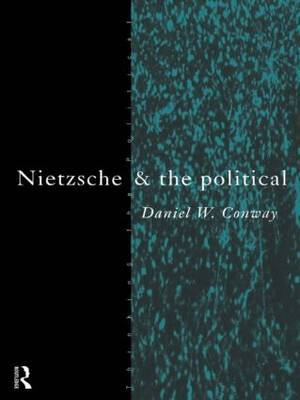 Nietzsche and the Political by Daniel Conway image