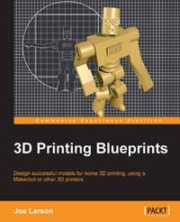 3D Printing Blueprints by Joe Larson