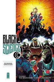 Black Science Premiere Hardcover Volume 1: The Beginner's Guide to Entropy by Rick Remender