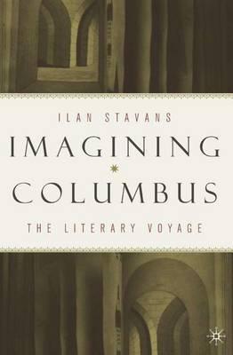 Imagining Columbus by I. Stavans
