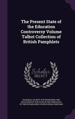 The Present State of the Education Controversy Volume Talbot Collection of British Pamphlets image
