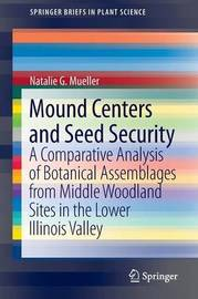 Mound Centers and Seed Security by Natalie G. Mueller