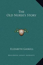 The Old Nurse's Story by Elizabeth Cleghorn Gaskell