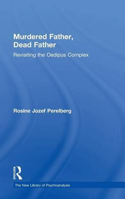 Murdered Father, Dead Father by Rosine Jozef Perelberg
