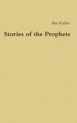 Stories of the Prophets by Ibn Kathir image