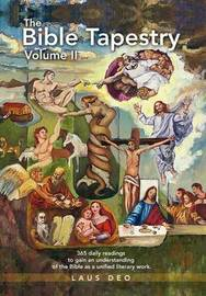 The Bible Tapestry Volume II by Laus Deo