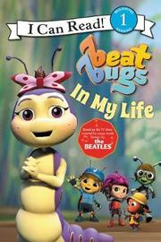 Beat Bugs: In My Life by Cari Meister