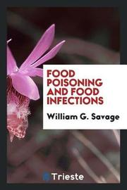 Food Poisoning and Food Infections by William G Savage