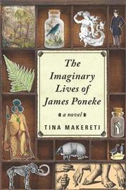 The Imaginary Lives of James Poneke by Tina Makereti