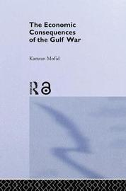 The Economic Consequences of the Gulf War by Kamran Mofid image