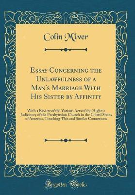 Essay Concerning the Unlawfulness of a Man's Marriage with His Sister by Affinity by Colin M'Iver image
