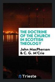 The Doctrine of the Church in Scottish Theology by John Macpherson