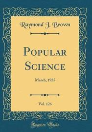 Popular Science, Vol. 126 by Raymond J Brown image