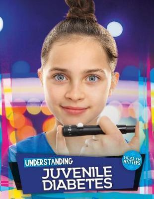 Understanding Juvenile Diabetes by Holly Duhig image