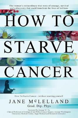 How to Starve Cancer by Jane McLelland image
