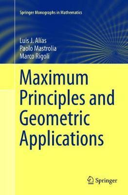 Maximum Principles and Geometric Applications by Luis J. Alias