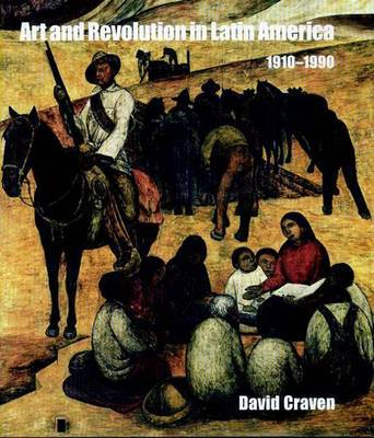 Art and Revolution in Latin America, 1910-1990 by David Craven image