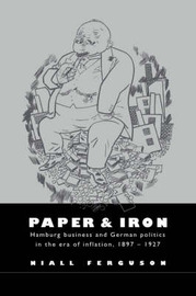 Paper and Iron by Niall Ferguson