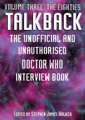 """Talkback: The Unofficial and Unauthorised """"Doctor Who"""" Interview Book: Volume 3"""