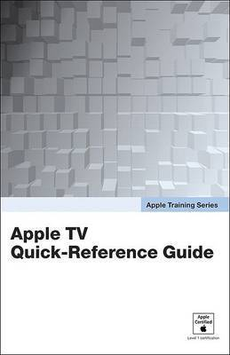 Apple TV Quick-Reference Guide by Peachpit Press
