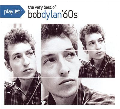 Playlist: The Very Best Of Bob Dylan (60's) by Bob Dylan