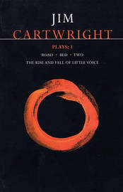 Cartwright Plays: v.1 by Jim Cartwright