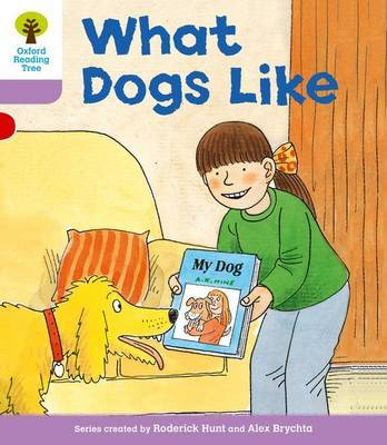 Oxford Reading Tree: Level 1+: More First Sentences A: What Dogs Like by Roderick Hunt