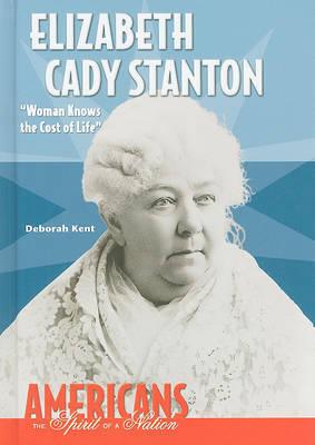 Elizabeth Cady Stanton by Deborah Ann Kent