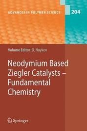Neodymium Based Ziegler Catalysts - Fundamental Chemistry