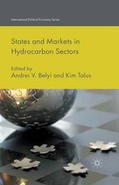 States and Markets in Hydrocarbon Sectors by Andrei V. Belyi