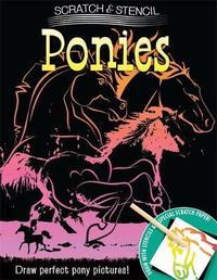 Scratch & Stencil: Ponies by Running Press