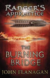 Ranger's Apprentice #2: The Burning Bridge by John Flanagan