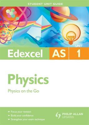 Edexcel AS Physics: Unit 1 by Mike Benn image
