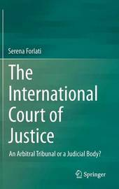 The International Court of Justice by Serena Forlati