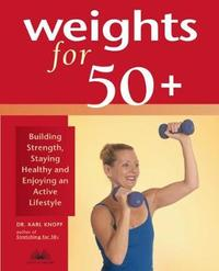 Weights for 50+ by Karl Knopf