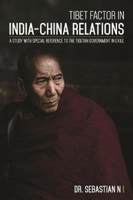 Tibet Factor in India-China Relations by Author Sebastian N image