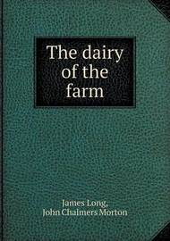 The Dairy of the Farm by John Chalmers Morton