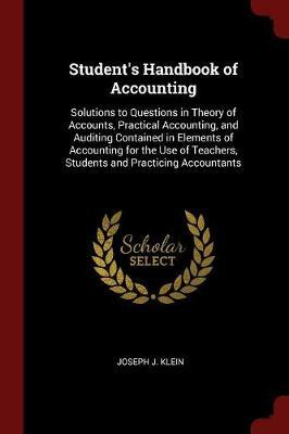 Student's Handbook of Accounting by Joseph J Klein