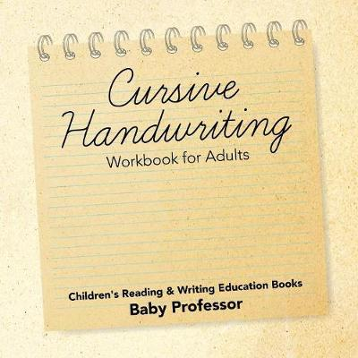 Cursive Handwriting Workbook for Adults by Baby Professor