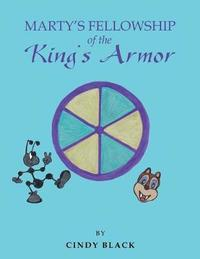 Marty's Fellowship of the King's Armor by Cindy Black