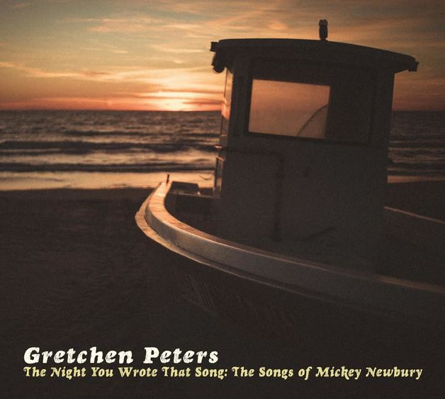 The Night You Wrote That Song: The Songs of Mickey Newbury by Gretchen Peters