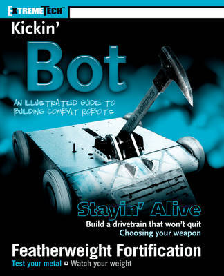 Kickin' Bot: An Illustrated Guide to Building Combat Robots by Grant Imahara image